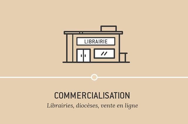 Commercialisation - Libriries, diocèses, vente en ligne