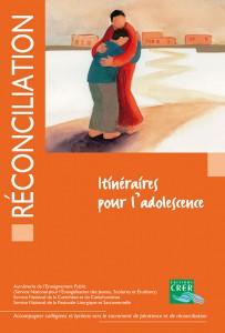 Réconciliation, itinéraires pour l'adolescence