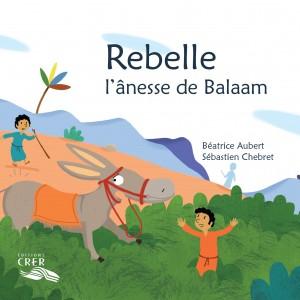Rebelle, l'Anesse de Balaam 9782857334286